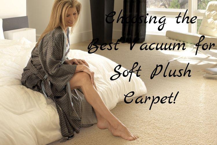 Best Vacuum for Soft Plush Carpet