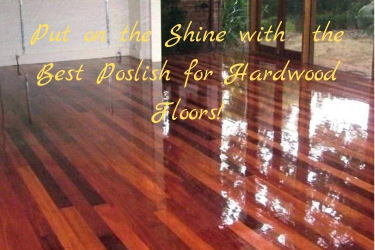 best hardwood floor polish