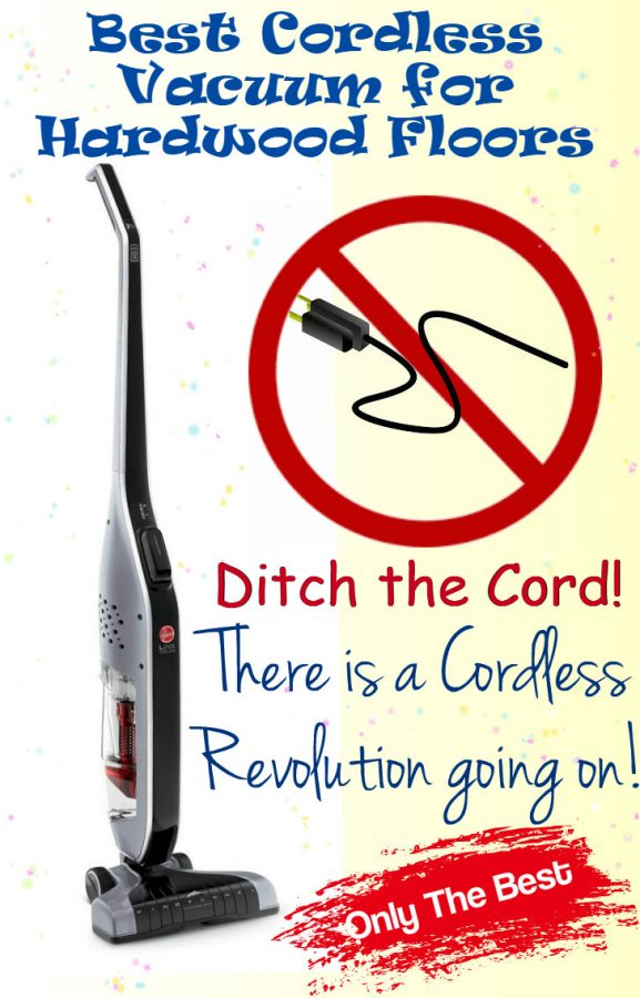 - BEST CORDLESS VACUUM For HARDWOOD FLOORS