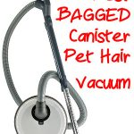 Best BAGGED Canister Pet Hair Vacuum Quick Guide