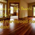 Top 5 Best Hardwood Floor Polish Products