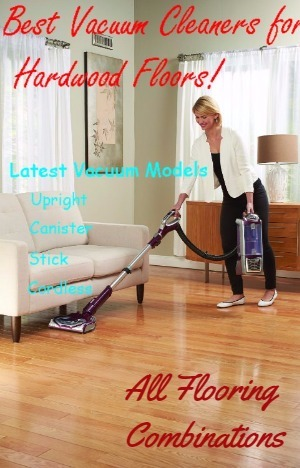 complete guide for selecting the best vacuum for your hardwood floors - Best Vacuum For Furniture